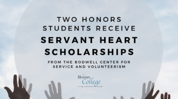 Two Honors Students Receive Servant Heart Scholarships from the Bodwell Center for Service and Volunteerism