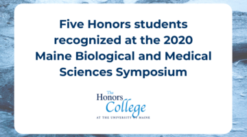 Five Honors Students Recognized at the 2020 Maine Biological and Medical Sciences Symposium