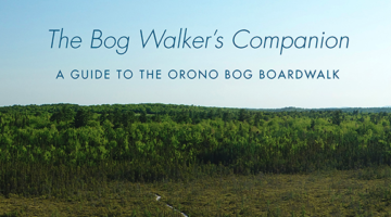The Bog Walker's Companion: A Guide to the Orono Bog Boardwalk. Edited by Jerry R. Longcore, James E. Bird, and Robert Klose with a Preface by Bernd Heinrich