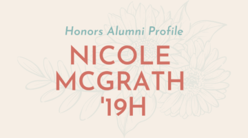 Honors Alumni Profile: Nicole McGrath '19H