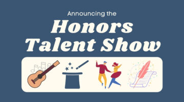 Announcing the Honors Talent Show