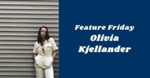 Feature Friday: Olivia Kjellander