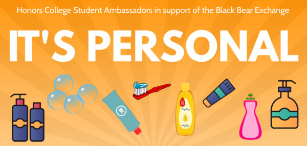 """""""Honors Student Ambassadors in support of the Black Bear Exchange present IT'S PERSONAL"""" with graphics of personal care items."""